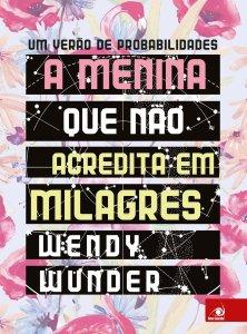 A Menina que não Acredita em Milagres de Wendy Wunder