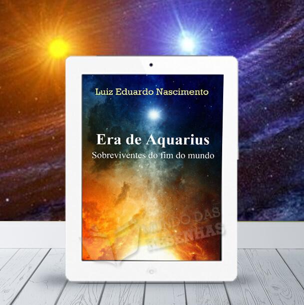 RESENHA DO LIVRO A ERA DE AQUARIUS – SOBREVIVENTES DO FIM DO MUNDO