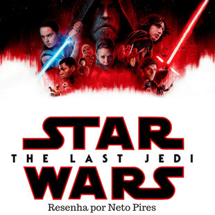 Star Wars The Last Jedi Resenha por Neto Pires
