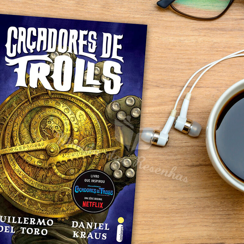 resenha do livro Caçadores de Trolls – guilerme del toro