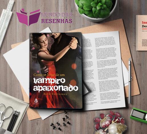 RESENHA – COMO SE LIVRAR DE UM VAMPIRO APAIXONADO