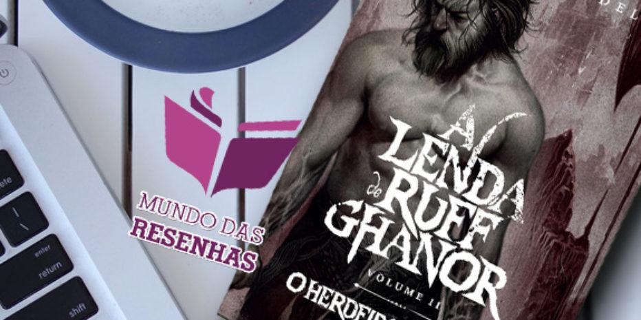 A Lenda de Ruff Ghanor: O Herdeiro do Dragão – Leonel Caldela