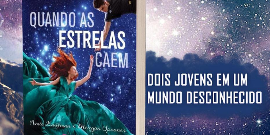 Resenha: Quando as Estrelas Caem – Amie Kaufman & Meagan Spooner
