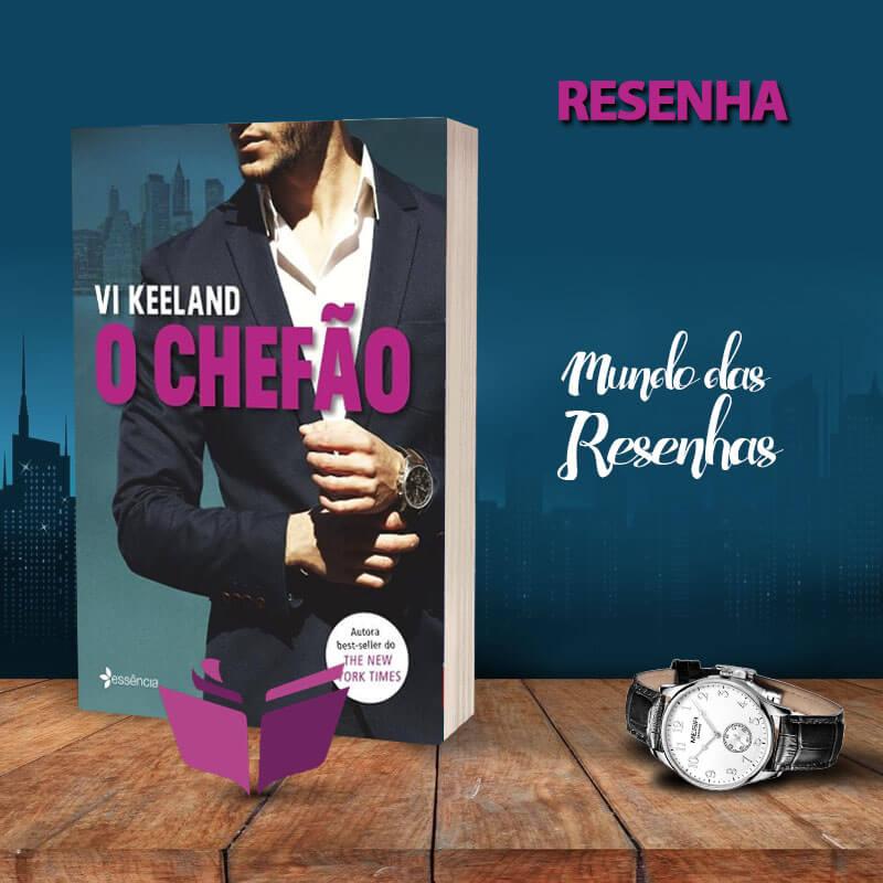 RESENHA – O CHEFÃO – VI KEELAND