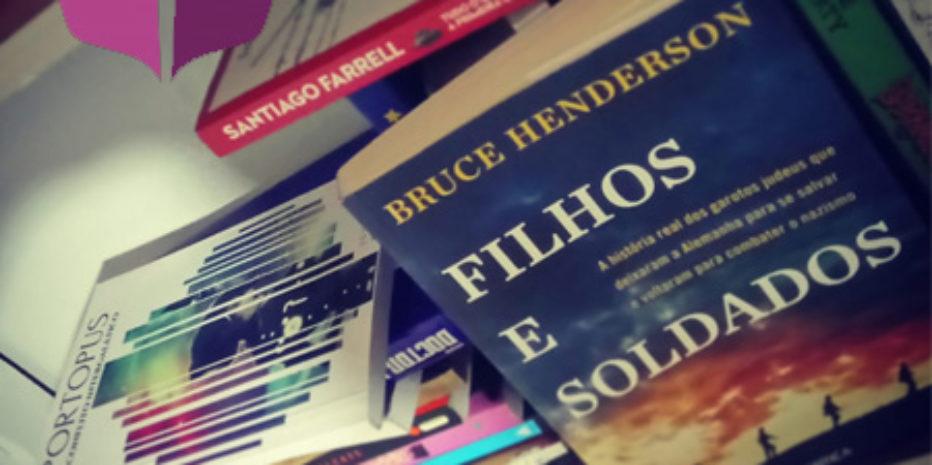 Resenha do Livro Filhos e Soldados – Bruce Henderson