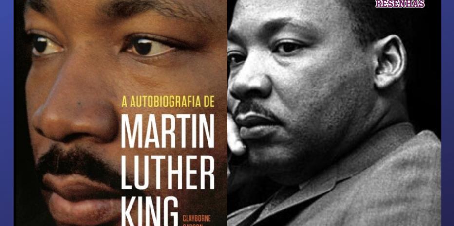 """A Autobiografia de Martin Luther King: """"Quando temos um sonho, devemos lutar por ele!"""""""