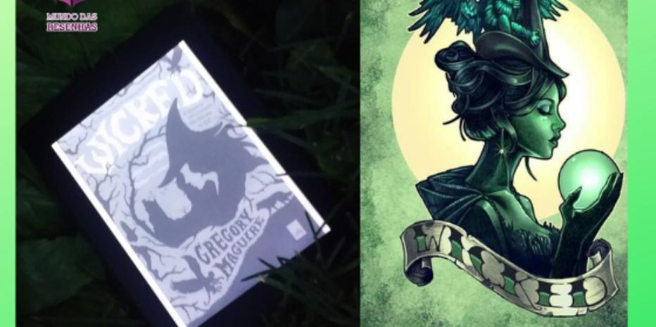Wicked: O que um livro como esse pode nos ensinar?