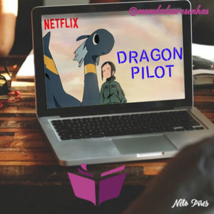 Pilotos de Dragão – Original Netflix