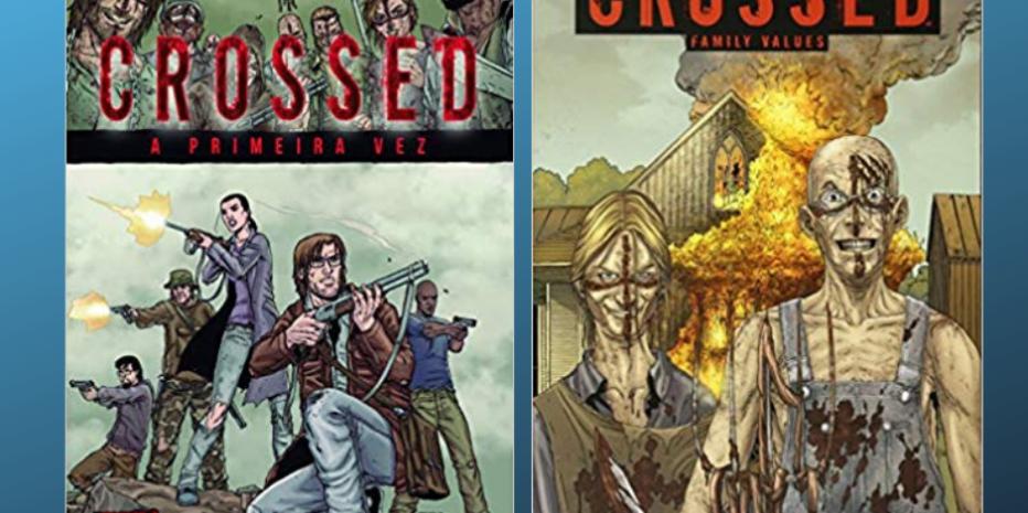 Crossed (#01 e #02): Estou Horrorizado!!