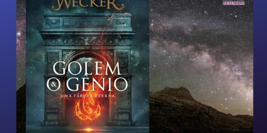 Golem & O Gênio: A força inventiva de uma mente poderosa.