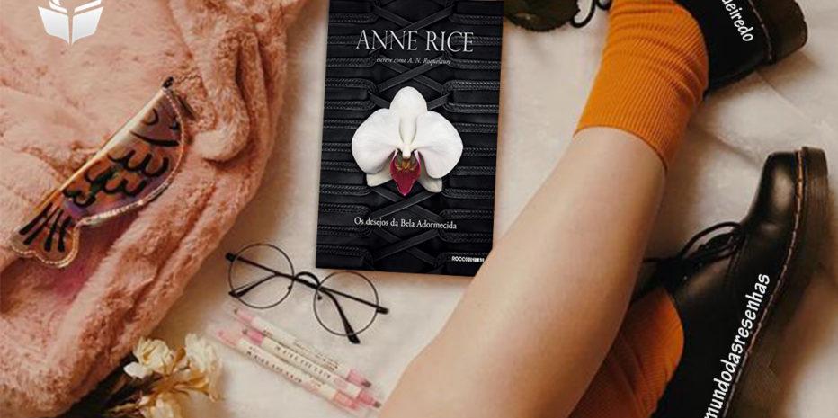 OS DESEJOS DA BELA ADORMECIDA – ANNE RICE (+18)
