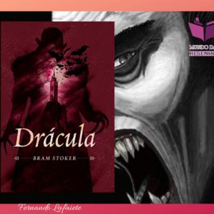 Drácula: Machista e datada? O que dizer da obra-prima de Bram Stoker?