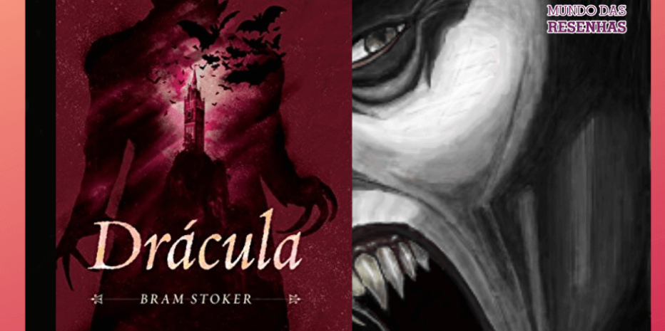 Drácula: O que dizer da obra-prima de Bram Stoker?