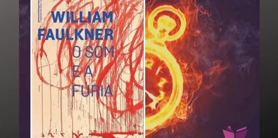 O Som e a Fúria: A complexidade psicológica de Faulkner