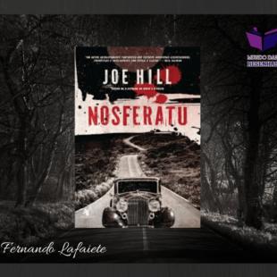 Nosferatu: A distorção imaginativa assustadora de Joe Hill