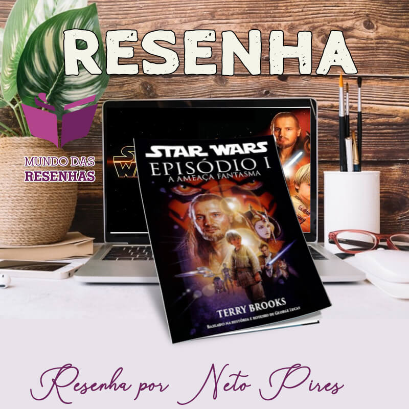 Resenha HQ Star Wars – A Ameaça Fantasma