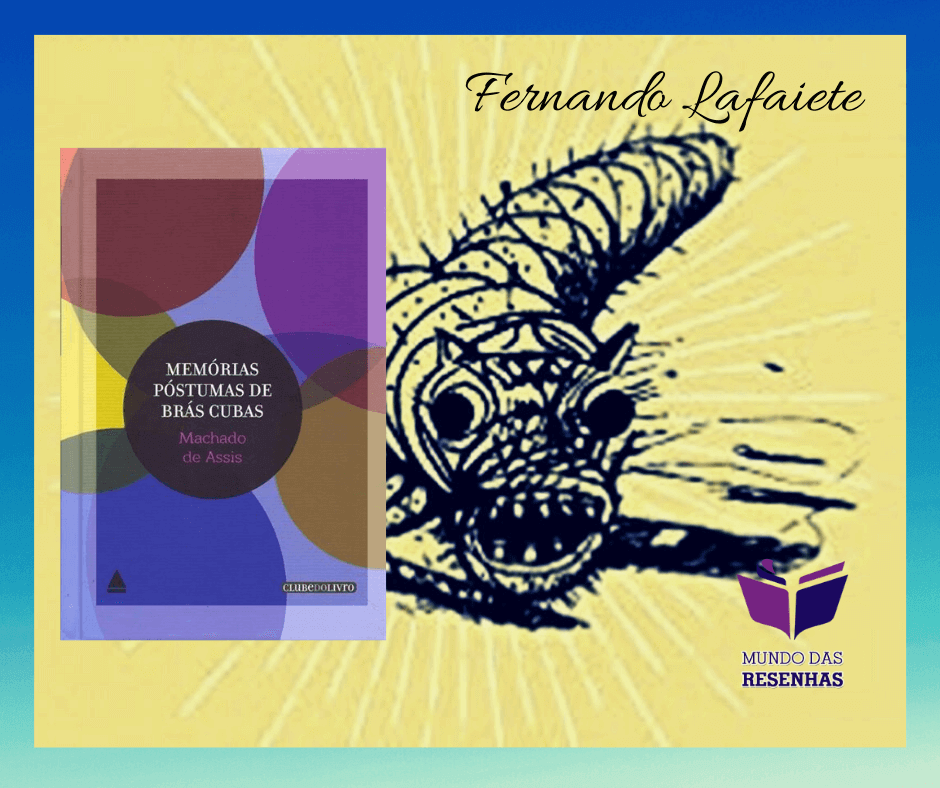 """Memórias Póstumas de Brás Cubas: Uma """"análise"""" sobre o realismo de Machado de Assis"""