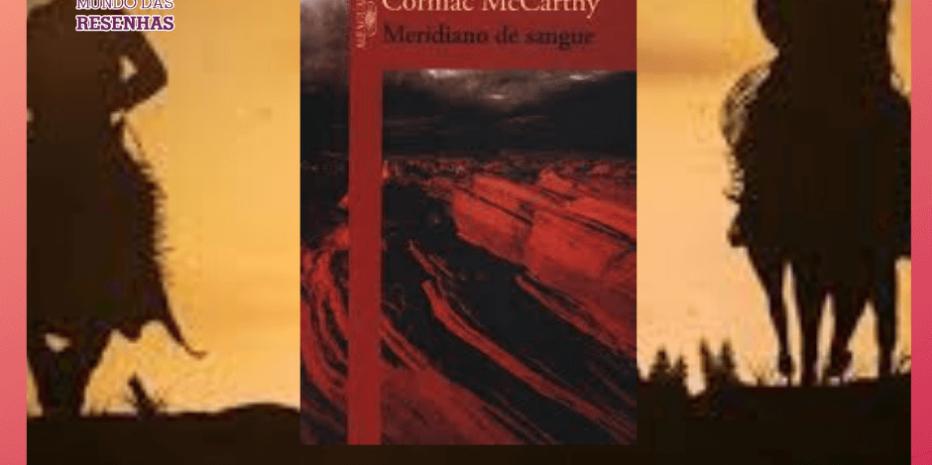 Meridiano de Sangue: O Diabo caminha entre nós?