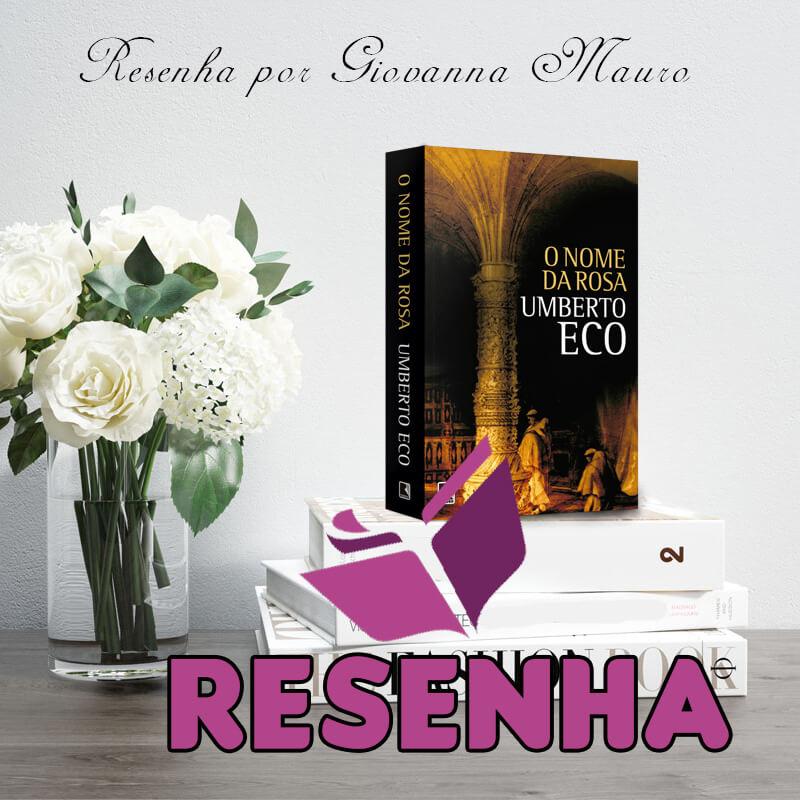 RESENHA: O NOME DA ROSA – UMBERTO ECO