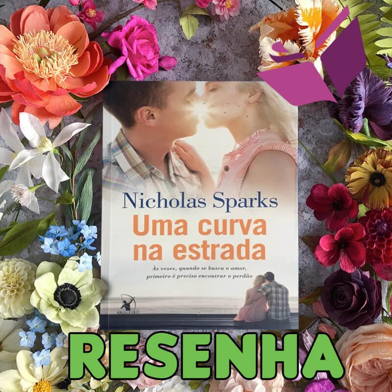 Resenha: Uma Curva na Estrada – Nicholas Sparks