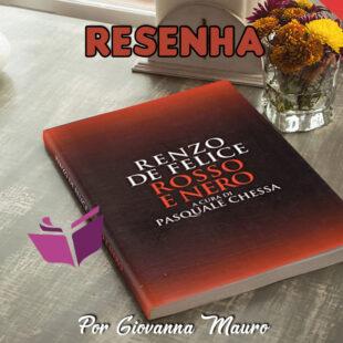RESENHA: ROSSO E NERO – RENZO DE FELICE