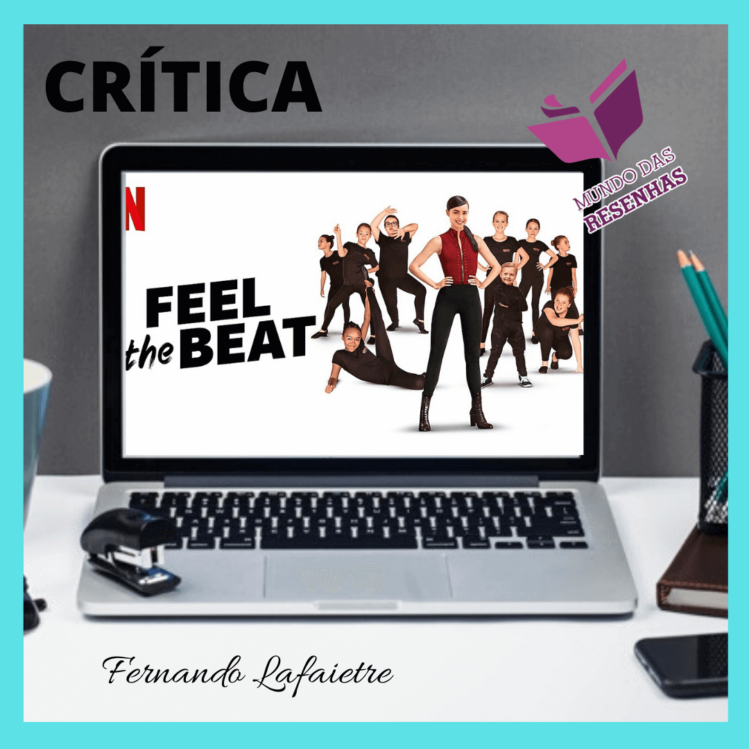Feel the Beat (Original Netflix): Prepare-se para sentir o Ritmo!!