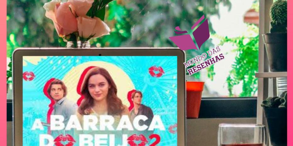 A Barraca do Beijo 2 (Netflix): Seja feliz e ame!