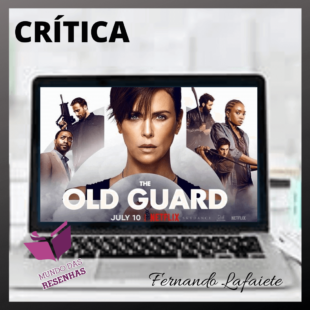 """The Old Guard (Original Netflix): Só mais um filme de """"super-heróis""""?"""
