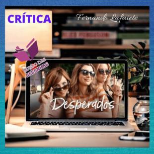 Desperados (Netflix): Ruim, de mau gosto e ultrapassado?!