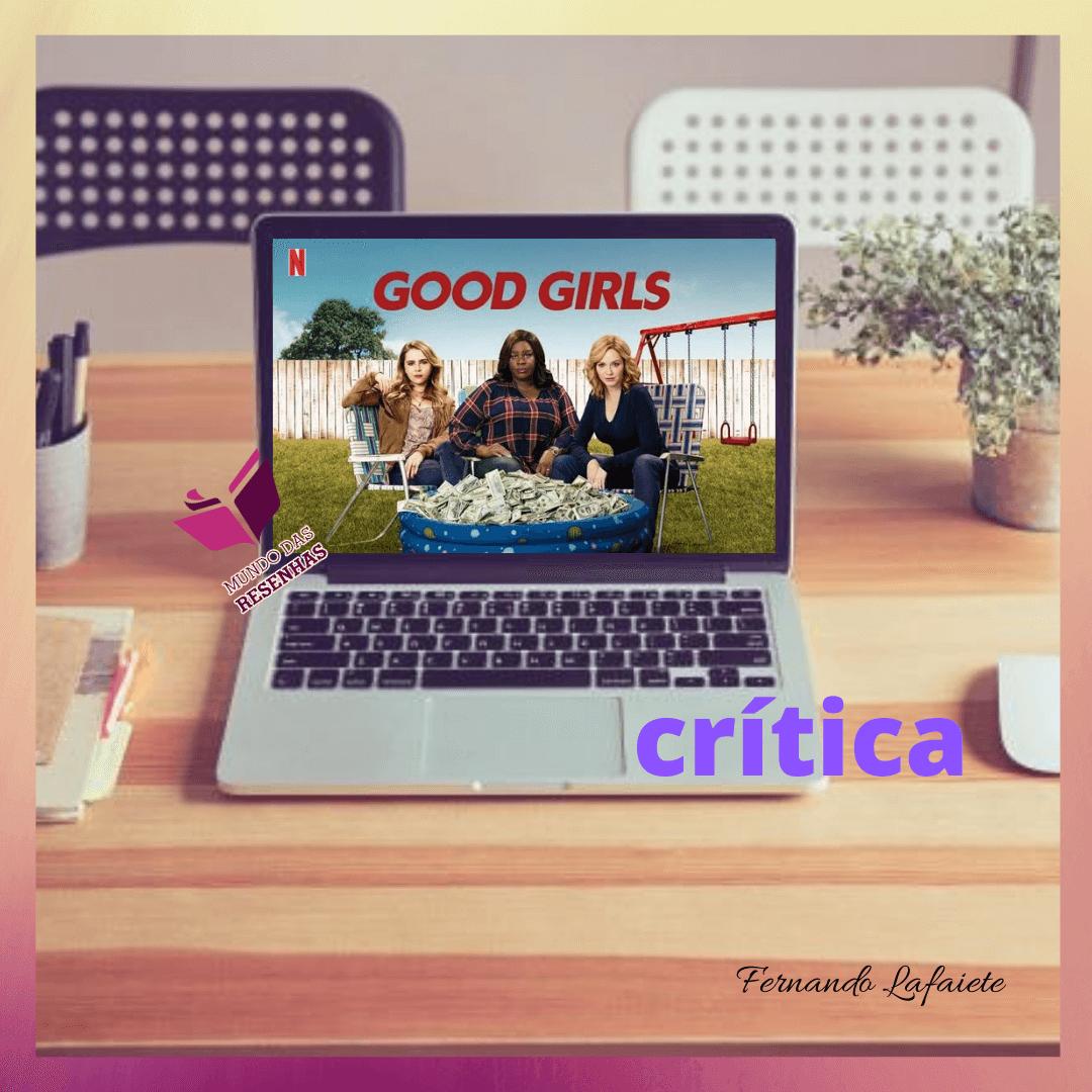 Good Girls (Netflix) – 1ª, 2ª e 3ª Temporada   Vale a pena assistir?