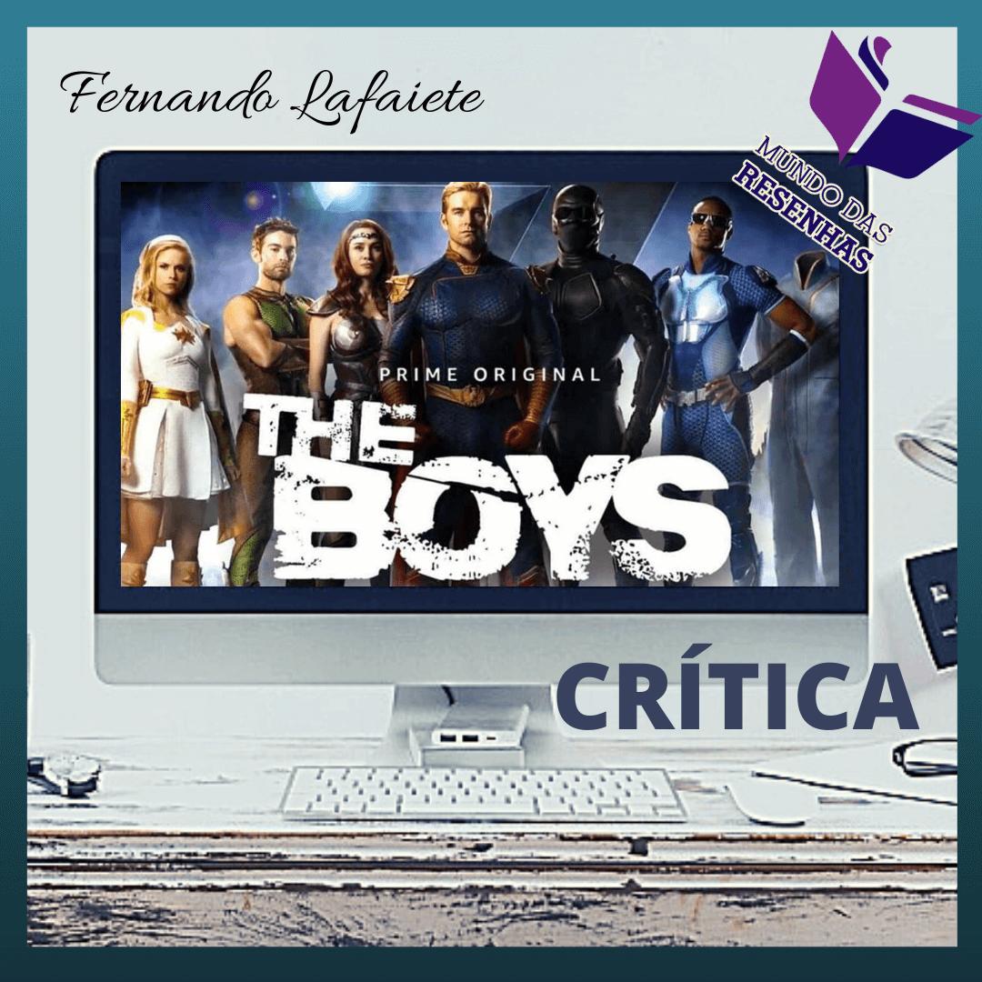 The Boys – Série e HQs (Amazon Prime – 1ª Temporada) – Garth Ennis e Darick Robertson | Alguns heróis precisam de limites.