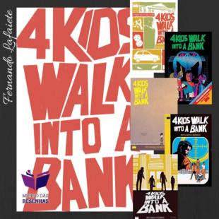 4 Kids Walk Into A Bank – Mathew Rosenberg & Tyler Boss | Para se ler em um dia.