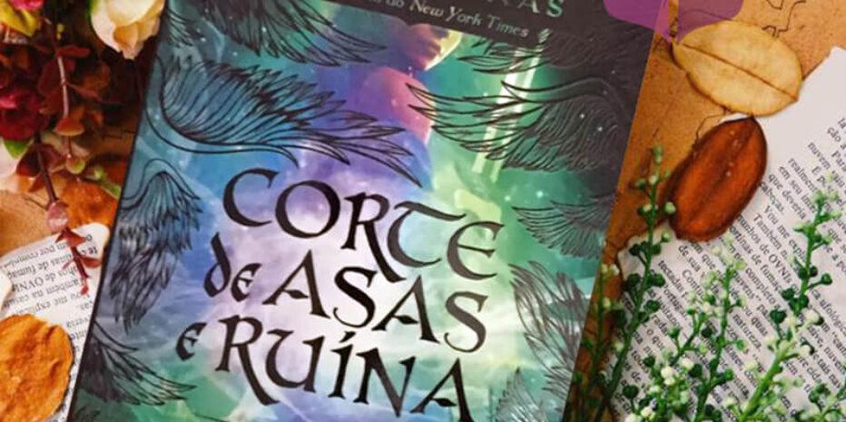CORTE DE ASAS E RUÍNAS – SARAH J. MAAS