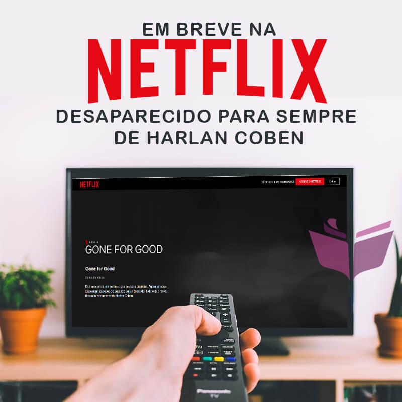 Em Breve na NETFLIX: Desaparecido para Sempre de Harlan Coben