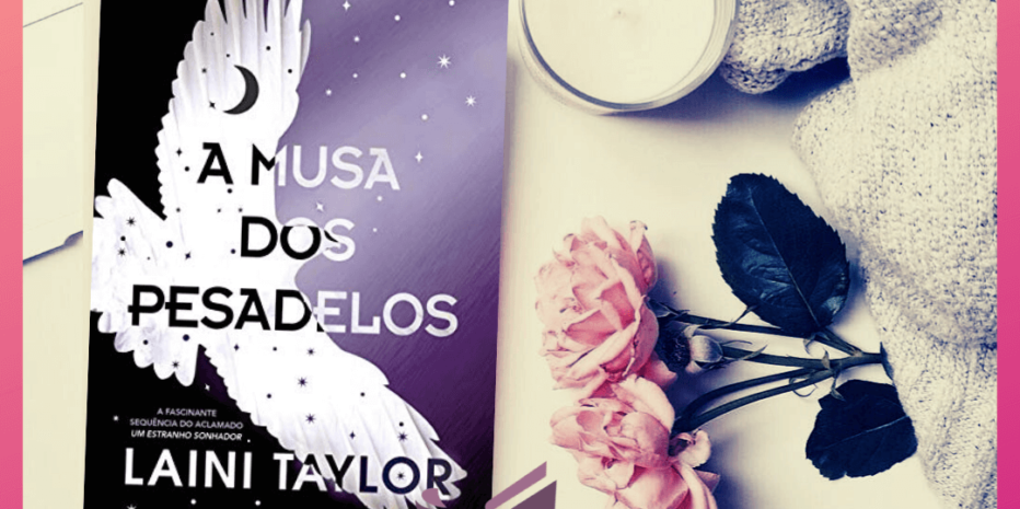 A Musa dos Pesadelos (Um Estranho Sonhador #02) | Laini Taylor