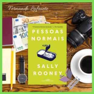 Pessoas Normais – Sally Rooney | O que é ser normal em um mundo de pessoas anormais?