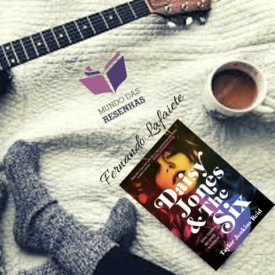 Daisy Jones & The Six: Uma história de amor e música – Taylor Jenkins Reid | Sexo, drogas & rock 'n' roll