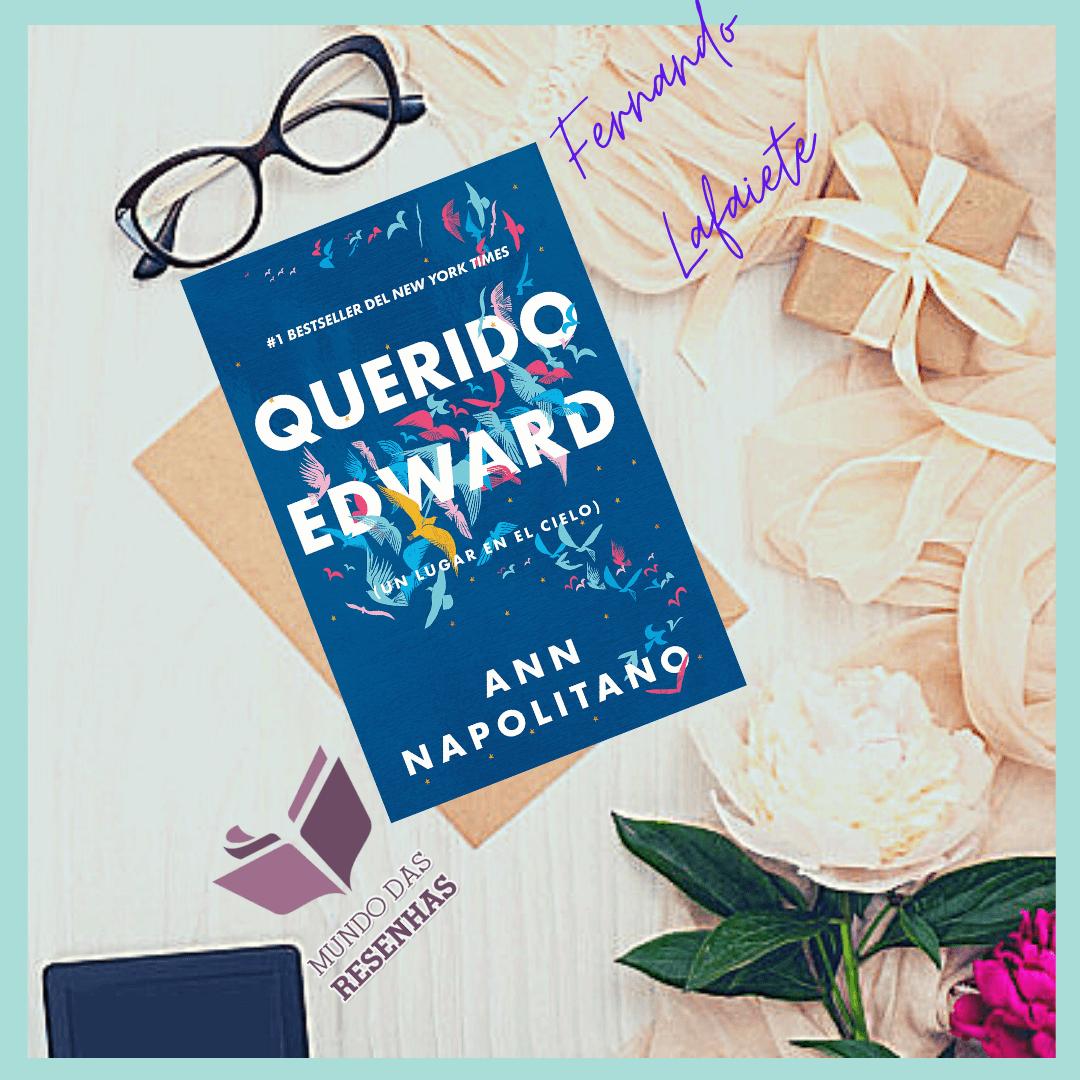 Querido Edward – Ann Napolitano | A difícil missão de ressignificar a vida.