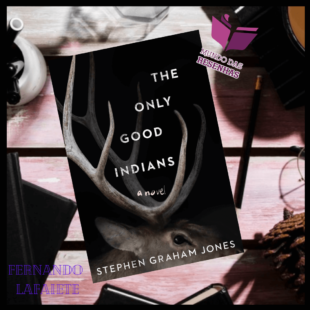 The Only Good Indians – Stephen Grahan Jones | Do terror de Jones, só sei que nada sei.