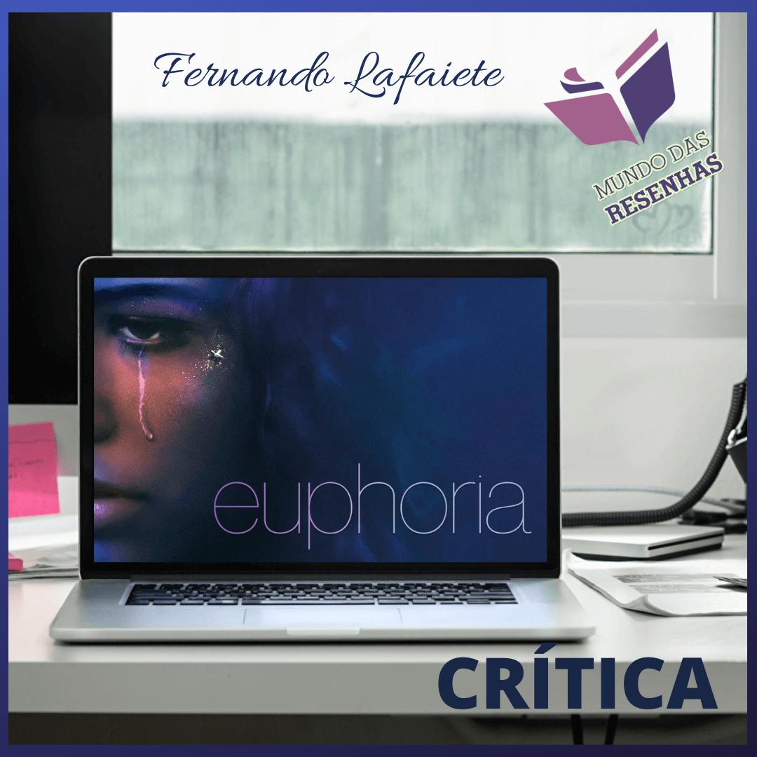 Euphoria (1ª Temporada) – HBO | Sensacional em um nível difícil de explicar.