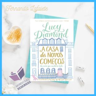 A Casa dos Novos Começos – Lucy Diamond | Detestei e não foi pouco.