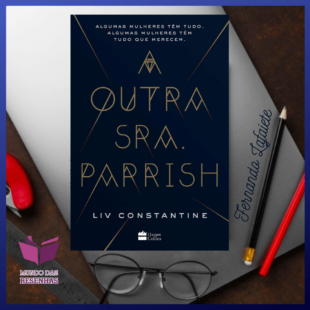 A Outra Sra. Parrish – Liv Constantine | Que segredos elas escondem?