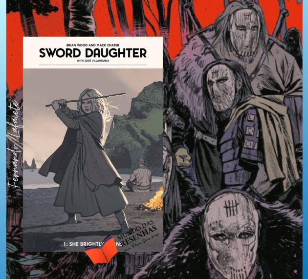 Sword Daughter – volumes 1-9 (A Filha da Espada) | Brian Wood, Mack Chater & Lauren Affe